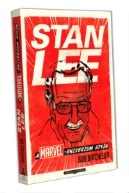 Stan Lee - A Marvel-univerzum atyja (Bob Batchelor)